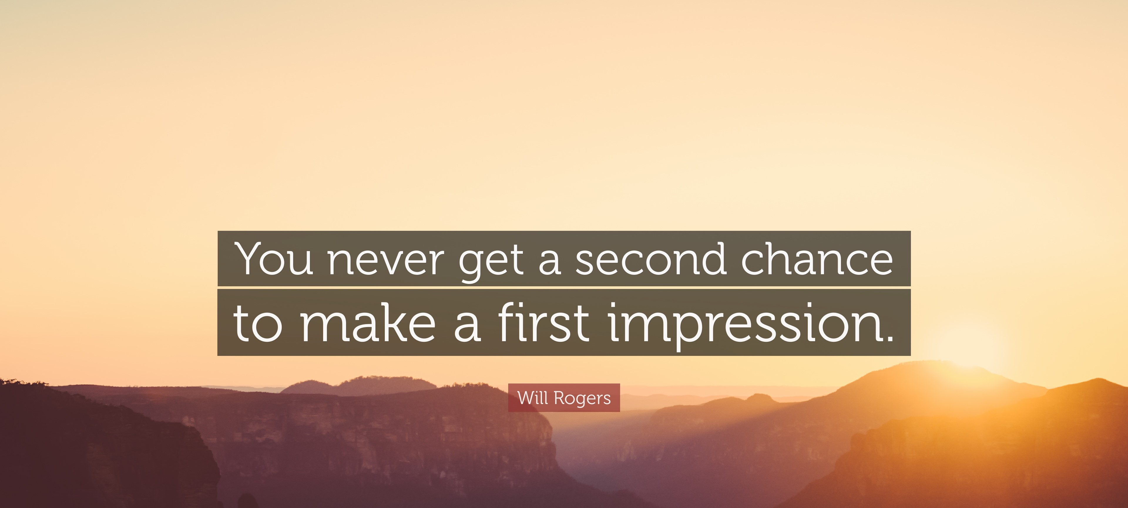 240211-Will-Rogers-Quote-You-never-get-a-second-chance-to-make-a-first